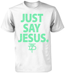 Just Say Jesus Statement T-Shirt - White
