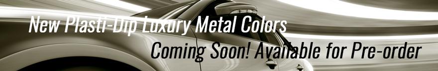 Plasti Dip Luxury Metal
