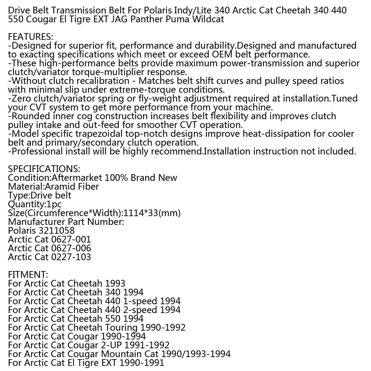 Drive Belt For Arctic Cat Cheetah 340 440 550 Touring Cougar EXT SUPER JAG  Lynx Mountain Panther Prowler Wildcat 600 650 EFI Mountain