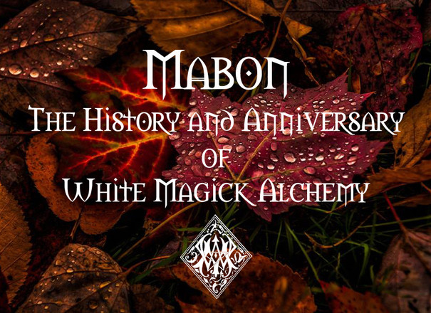 Mabon - The History & Anniversary of White Magick Alchemy
