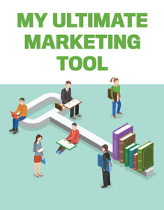 My Ultimate Marketing Tool (available for immediate download)