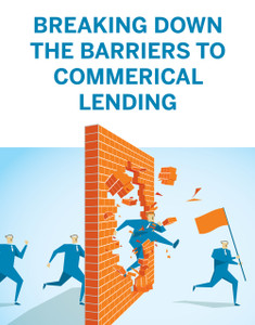 Breaking down the barriers to commercial lending (available for immediate download)