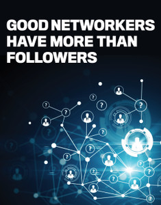 Good networkers have more than followers (available for immediate download)