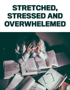 Stretched, stressed and overwhelmed (available for immediate download)