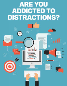 Are you addicted to distractions? (available for immediate download)