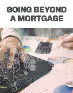 Going beyond a mortgage (available for immediate download)