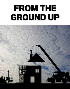 From the ground up (available for immediate download)