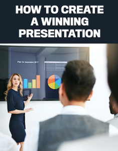 How to create a winning presentation (available for immediate download)