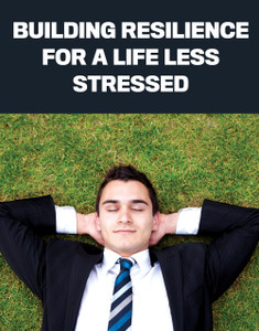Building resilience for a life less stressed
