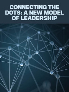 Connecting the dots: a new model of leadership (available for immediate download)