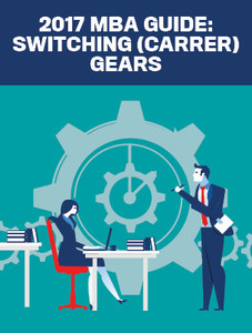 2017 MBA Guide: Switching (carrer) gears (available for immediate download)