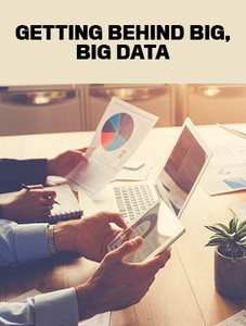 Getting behind big, big data (available for immediate download)