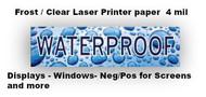 "Waterproof / Display -Frost / Clear Laser Paper 4 mil  50 Sheet box  8.5x11"""