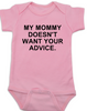 My Mommy doesn't want your advice baby onesie, rude baby onsie, mom doesn't care about your opinion, smartass mommy, offensive infant bodysuit, pink