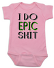 I do epic shit baby onesie, EPIC BABY, extreme baby onesie, extreme sports parents, totally epic baby gift, baby gift for epic new parents, future extreme sports player, epic baby shit onesie, badass baby onsie, pink