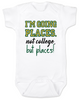 I'm going places baby onesie, not going to college baby onsie, funny college baby onesie, funny baby gift for new parents, funny baby shower gift, you're going places not college but places, white