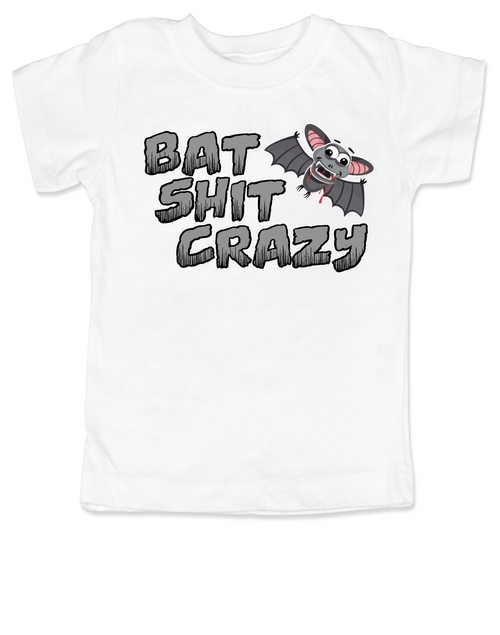 Bat Shit Crazy toddler shirt, Wild Child