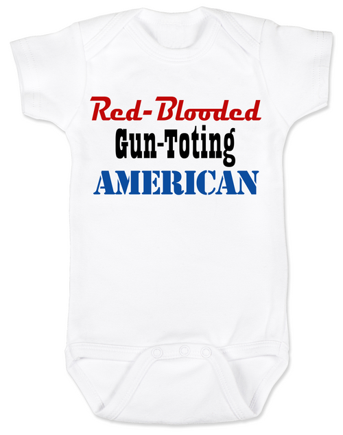 Red-blooded Gun-toting American, funny redneck baby gift, proud american baby bodysuit, red-blooded american baby onesie, funny Gun toting baby onsie, patriotic baby gift, baby gift for gun lovers, white