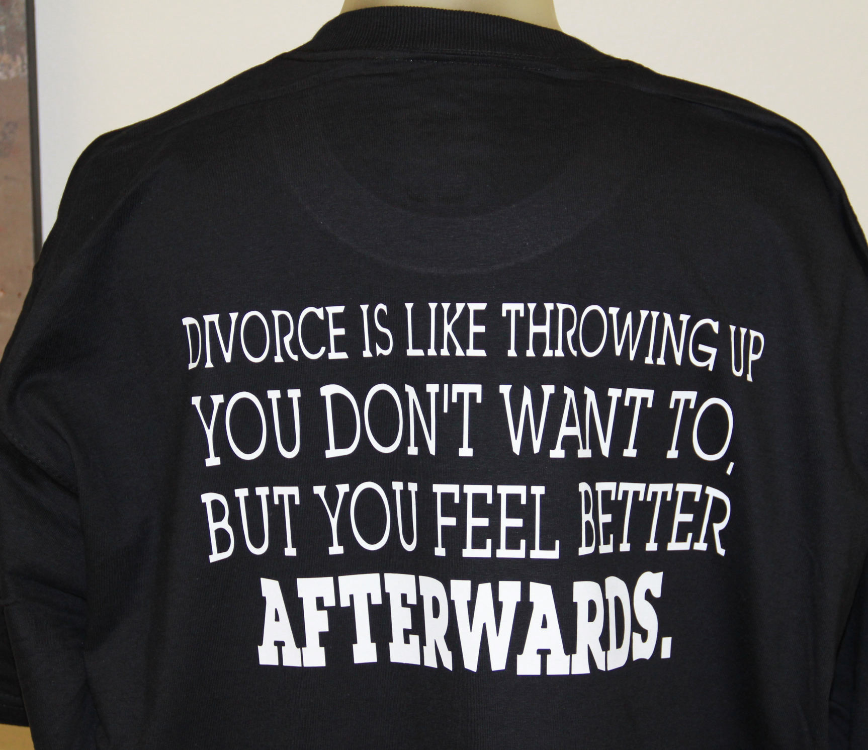 divorce-is-like-throwing-up-you-dont-want-to-but-you-feel-better-afterwards-shirts.jpg