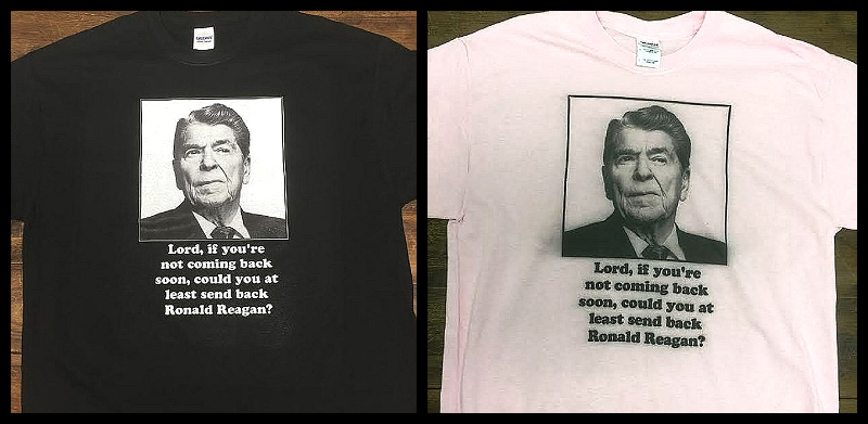 lord-if-youre-not-coming-back-soon-could-you-at-least-send-back-ronald-reagan-t-shirt.jpg