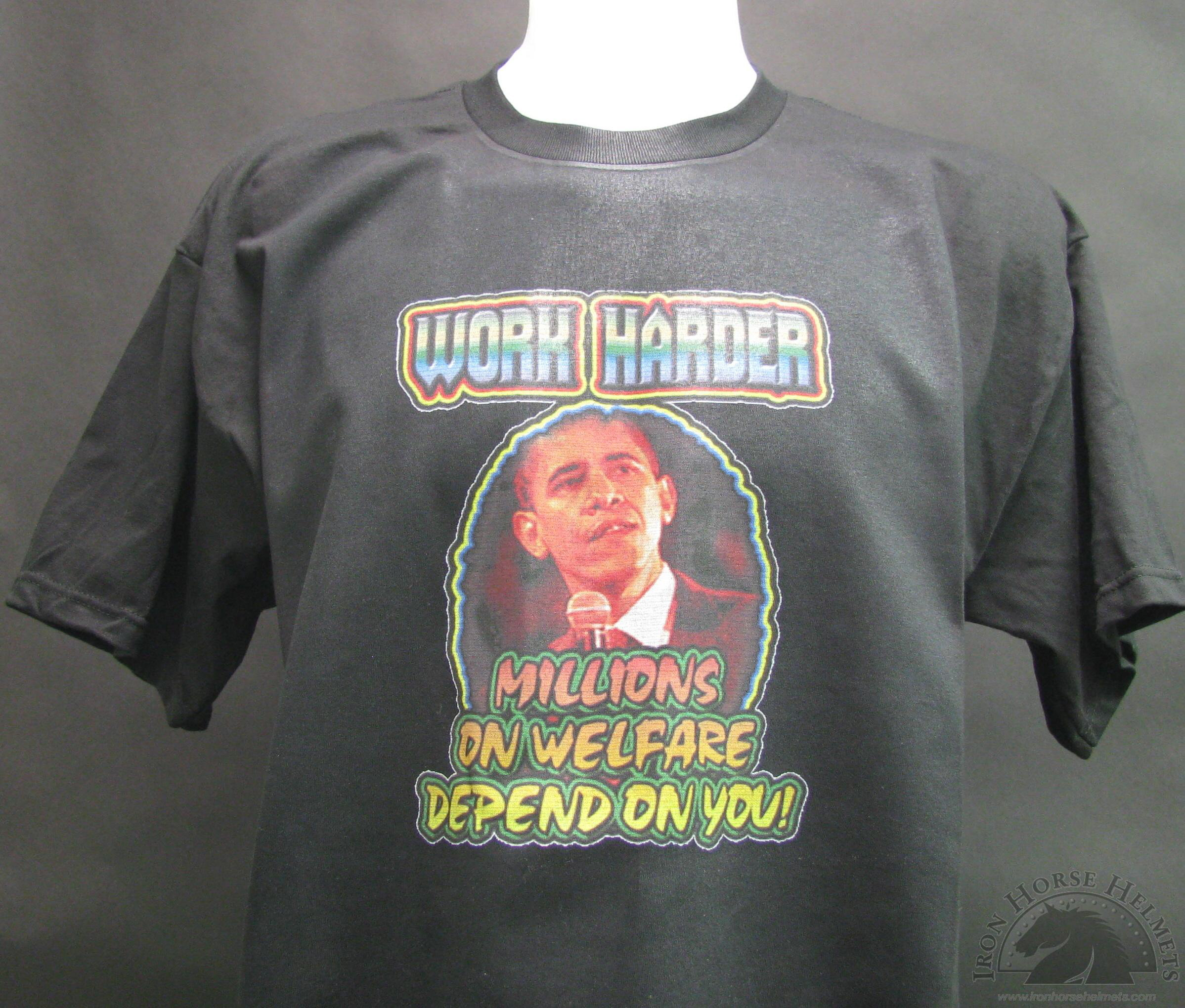 work-harder-millions-on-welfare-depend-on-you-shirt.jpg