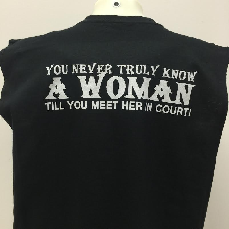 you-never-truly-know-a-woman-till-you-meet-her-in-court-t-shirt.jpg