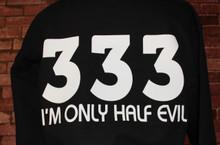 3 3 3 I'm Only Half Evil
