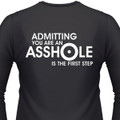 ADMITTING YOU'RE AN ASSHOLE IS THE FIRST STEP Biker T-Shirts