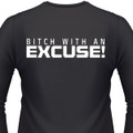 Bitch With An Excuse Biker T-Shirt