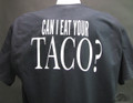 Can I eat your taco shirt