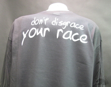Don't DISGRACE YOUR RACE