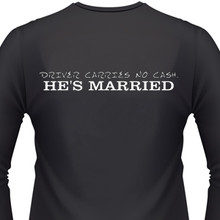 Drivers Carries No Cash. He's Married Biker T-Shirt