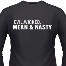 Evil, Wicked, Mean & Nasty T-Shirt