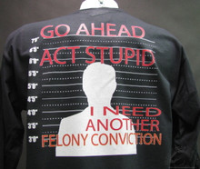 Go ahead act stupid...I need another felony conviction Biker T-Shirts