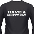 Have A Shitty Day Biker T-Shirt