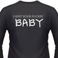 I Aint Your Fuckin' Baby Biker T-Shirt
