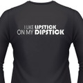 I Like Lipstick On My Dipstick Biker T-Shirt
