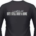 I Might Be Old, But I Still Bury A Bone Biker T-Shirt