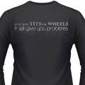 If It Has Tits Or Wheels It Will Give You Problems Biker T-Shirt