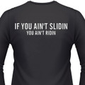 If You Ain't Slidin' You Ain't Ridin Biker T-Shirt