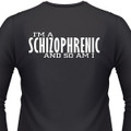 im-a-schizophrenic-and-so-am-i-tshirt