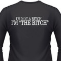 "I'm Not A Bitch I'm ""The Bitch"" Biker T-Shirts"