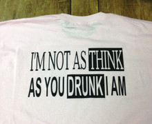 I'M NOT AS THINK AS YOU DRUNK I AM Biker T-Shirts