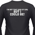 I'm Not That Kind Of Girl But I Could Be! Biker T-Shirt