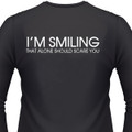 I'm Smiling-That Alone Should Scare You Biker T-Shirt