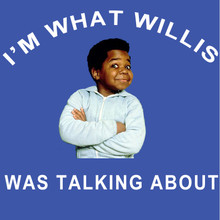 I'm What Willis Was Talking About Shirt