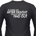 Is There Life After Death? Touch This Bike & Find Out. Biker T-Shirt