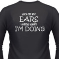 Lick On My Ears I Know What I'm Doing Biker T-Shirt