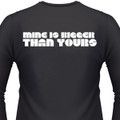Mine Is Bigger Than Yours Biker T-Shirt