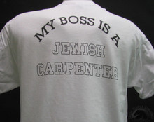 my boss is a jewish carpenter white tee